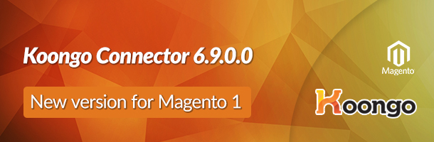 Introducing Connector for Magento 1, ver. 6.9.0.0