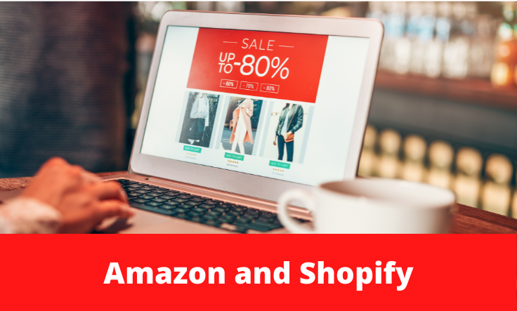 Amazon and Shopify